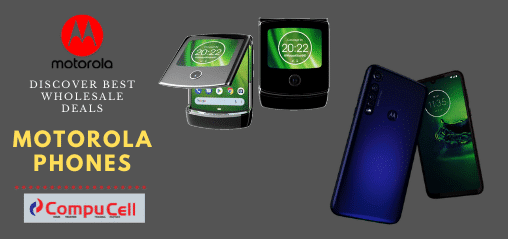 Wholesale Motorola Phones Best Offer CompuCell